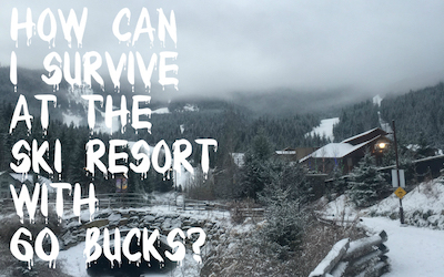 How-can-I-survive-at-the-ski-resort-with-60-bucks.jpg